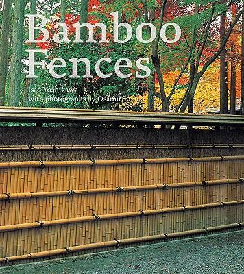Bamboo Fences By Yoshikawa, Isao/ Suzuki, Osamu (PHT)